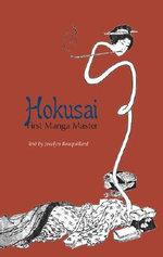 Hokusai, First Manga Master - Jocelyn Bouillard