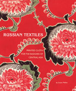 Russian Textiles : Printed Cloth for the Bazaars of Central Asia - Susan Meller