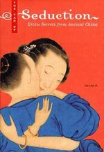 The Tao of Seduction : Erotic Secrets from Ancient China - Lin Liao Yi