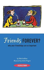Friends Forever? : Why Your Friendships are So Important - Odile Amblard
