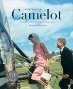 Portrait of Camelot : A Thousand Days in the Kennedy White House - Richard Reeves
