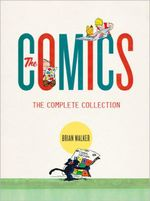 The Comics  : The Complete Collection - Brian Walker