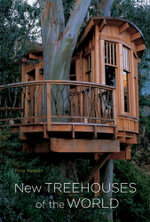 New Treehouses of the World - Pete Nelson