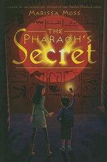The Pharaoh's Secret - Marissa Moss