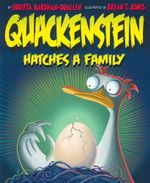 Quackenstein Hatches a Family - Sudipta Bardhan-Quallen