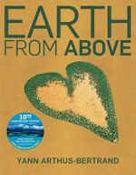 Earth from Above :  The World From The Air - Yann Arthus-Bertrand