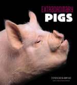 Extraordinary Pigs - Stephen Green-Armytage