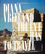 Diana Vreeland : The Eye Has to Travel - Lisa Vreeland