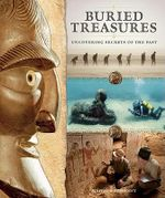 Buried Treasures : Uncovering Secrets of the Past - Stephane Compoint