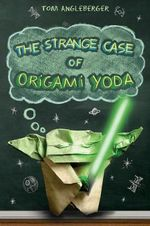 The Strange Case of Origami Yoda : Origami Yoda Book - Tom Angleberger