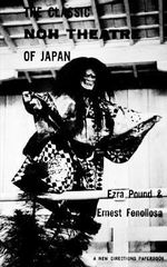 The Classic Noh Theatre of Japan - Ezra Pound