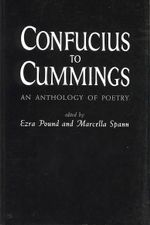 Confucius to Cummings : An Anthology of Poetry - Ezra Pound