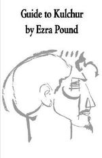 A Guide to Kulchur - Ezra Pound