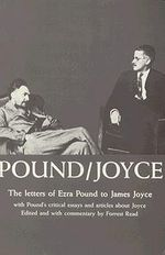 Letters and Essays : The Letters of Ezra Pound to James Joyce - Ezra Pound