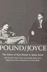 Pound/Joyce : Letters and Essays - Ezra Pound