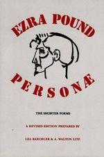Personae : The Shorter Poems - Ezra Pound