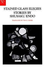 Stained Glass Elegies : Stories - Shusaku Endo