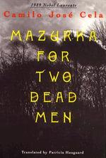 Mazurka for Two Dead Men : A Novel - Camilo Jose Cela