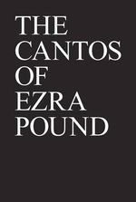 The Cantos of Ezra Pound - Ezra Pound