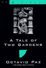 A Tale of Two Gardens : Poems from India 1952-1995 - Octavio Paz