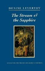 Stream and the Sapphire : Selected Poems on Religious Themes - Denise Levertov