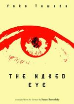 The Naked Eye - Yoko Tawada