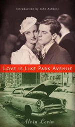 Love is Like Park Avenue - Alvin Levin