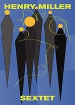 Sextet - Henry Miller