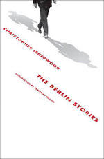 The Berlin Stories : NEW DIRECTIONS PAPERBOOK - Christopher Isherwood