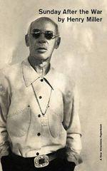 Sunday After the War - Henry Miller