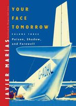 Your Face Tomorrow : Poison, Shadow, and Farewell - Javier Marias