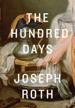 The Hundred Days - Joseph Roth