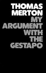 My Argument with the Gestapo : Autobiographical novel - Thomas Merton