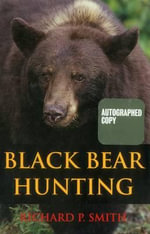 Black Bear Hunting - Richard P. Smith