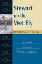 Stewart on the Wet Fly : Lessons from a Master Tactician