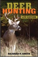 Deer Hunting : 4th Edition - Richard P Smith