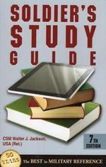 Soldier's Study Guide : 7th Edition - CSM Walter J Jackson