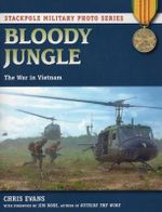 Bloody Jungle : The War in Vietnam - Chris Evans