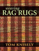 Weaving Rag Rugs - Tom Knisely