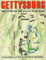 Gettysburg : the Story of the Battle with Maps