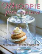 Whoopie Pies Ooh La La! : An American Favorite Reinvented - Corinne Jausserand