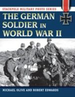 The German Soldier on the Eastern Front - Michael Olive