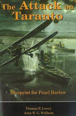 The Attack on Taranto : Blueprint for Pearl Harbor - Thomas P. Lowry