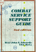 Combat Service Support Guide : 2nd Edition - John E. Edwards