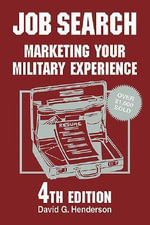 Job Search : Marketing Your Military Experience - David G. Henderson