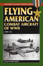 Flying American Combat Aircraft of World War 2 : 1939-45