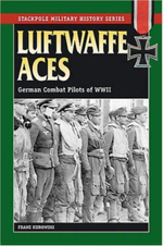 Luftwaffe Aces : German Combat Pilots of WW11 - Franz Kurowski