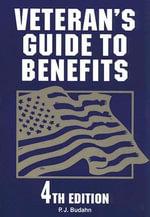 Veteran's Guide to Benefits : Veteran's Guide to Benefits Ser. - Phillip Budahn