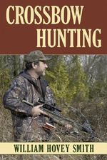 Crossbow Hunting - William Hovey Smith