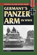 Germany's Panzer Arm in World War II : Horses and the German Army of World War II - R.L. DiNardo